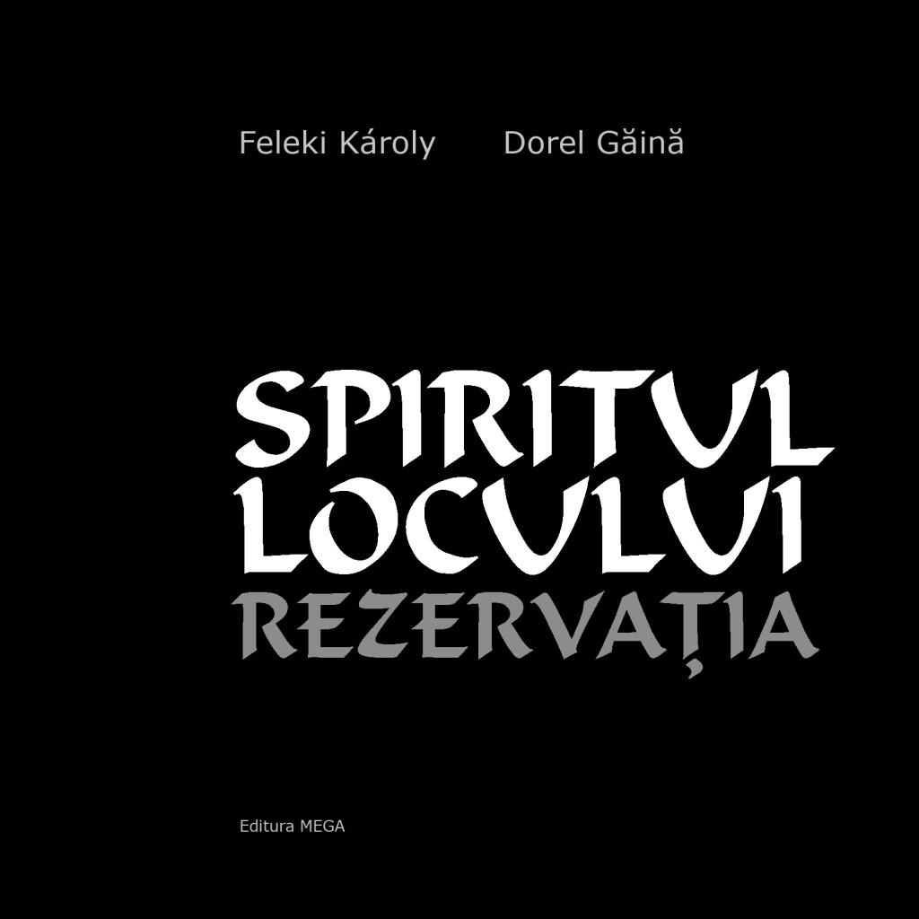 Feleki Karoly Coperta Spiritul locului