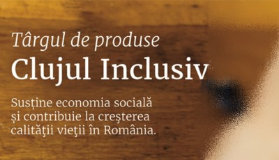 Târgul de produse Clujul Inclusiv